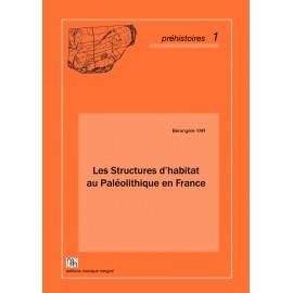 Les Structures d'habitat au Paléolithique en France.