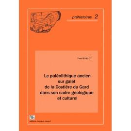 Le paléolithique ancien sur galet de la Costière du Gard dans son cadre géologique et culturel.