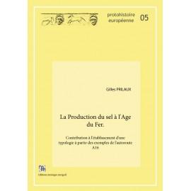 La production du sel à l'Age du Fer. Contribution à l'établissement d'une typologie à partir des exemples de l'autoroute A16 - Gilles Prilaux