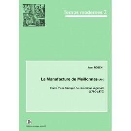 La Manufacture de Meillonnas (Ain). Etude d'une fabrique de céramique régionale (1760-1870).