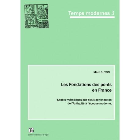 Les Fondations des ponts en France. Sabots métalliques des pieux de fondation, de l'Antiquité à l'époque moderne