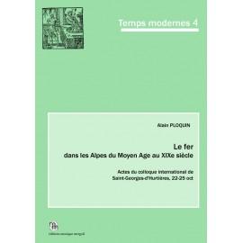 Le fer dans les Alpes du Moyen Age au XIXe siècle.