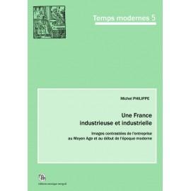 Une France industrieuse et industrielle.