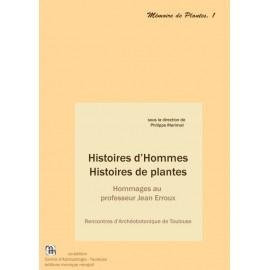 Histoire d'Hommes. Histoires de plantes. Hommages au professeur Jean Erroux.