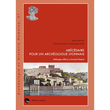 Abécédaire pour un archéologue lyonnais