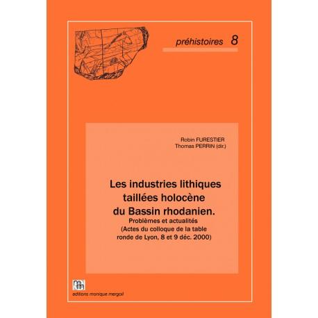 Les industries lithiques taillées holocène du Bassin rhodanien.
