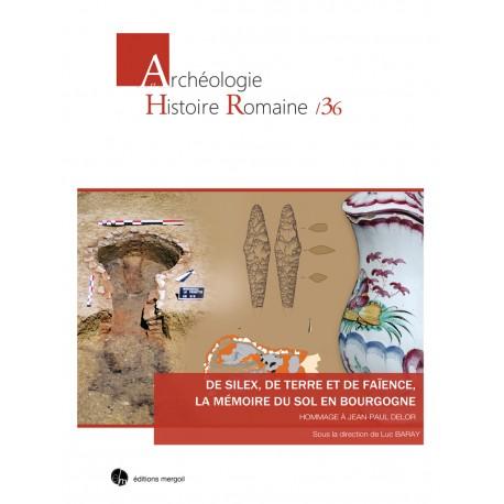 De silex, de terre et de faïence, la mémoire du sol en Bourgogne.