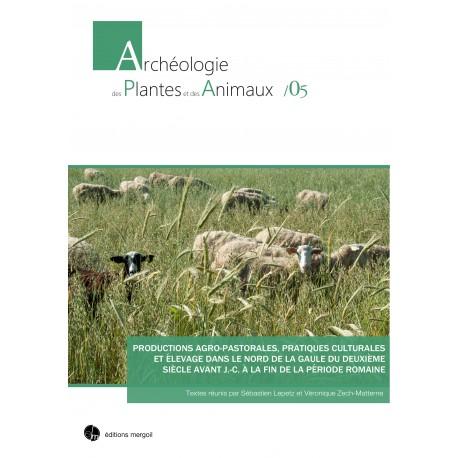Productions agro-pastorales, pratiques culturales et élevage dans le nord de la gaule