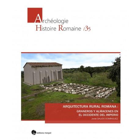 Arquitectura rural romana: graneros y almacenes en el Occidente del Imperio