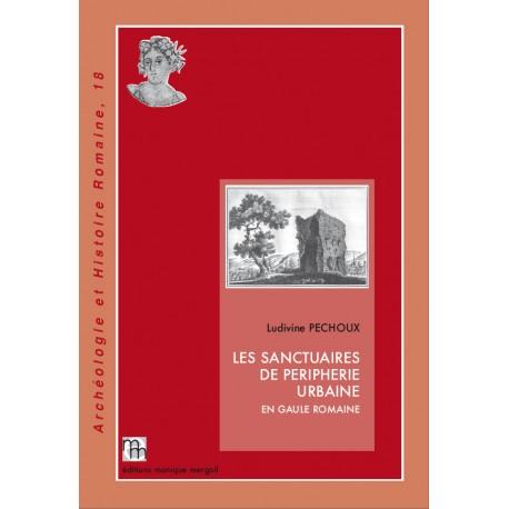 Les sanctuaires de périphérie urbaine en Gaule romaine