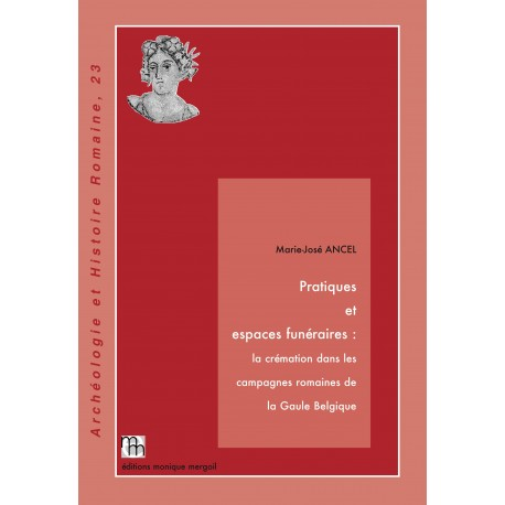 Pratiques et espaces funéraires :la crémation dans les campagnes romaines de la Gaule Belgique.