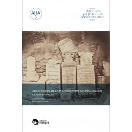 AUX ORIGINES DE LA PHOTOGRAPHIE ARCHÉOLOGIQUE DE ROME EN AFRIQUE