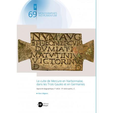 Le culte de Mercure en Narbonnaise, dans les Trois Gaules et en Germanies.