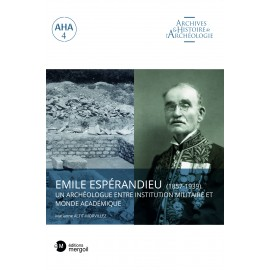Emile Espérandieu (1857-1939). Un archéologue entre institution militaire et monde académique