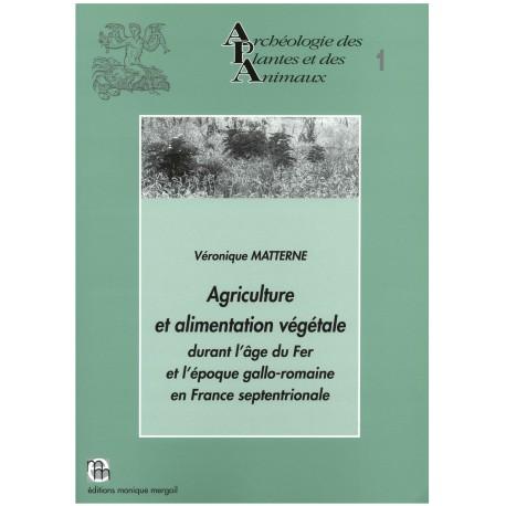 Agriculture et alimentation végétale durant l'âge du Fer et l'époque gallo-romaine en France septentrionale