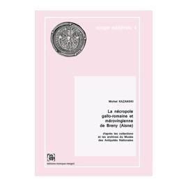 La nécropole gallo-romaine et mérovingienne de Breny (Aisne).