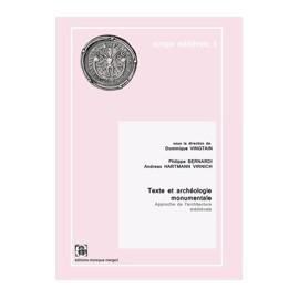 Texte et archéologie monumentale. Approche de l'architecture médiévale.