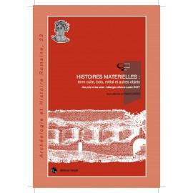 Histoires Matérielles : terre cuite, bois, métal et autres objets.