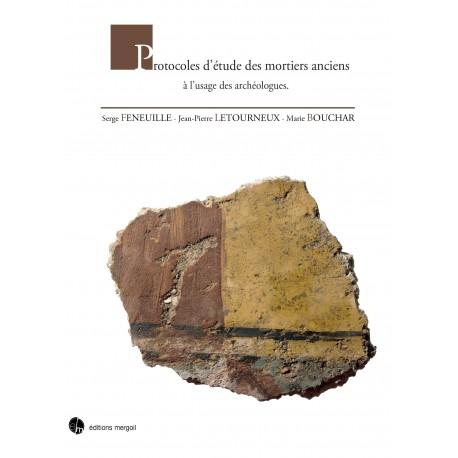 Protocoles d'étude des mortiers anciens à l'usage des archéologues