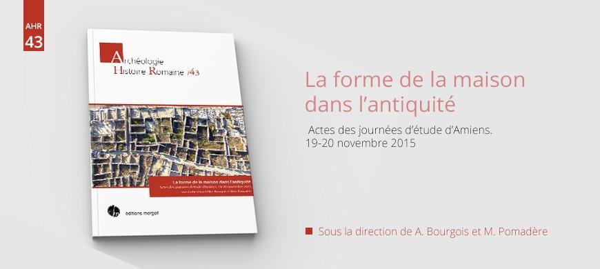 Editions Mergoil, maison d'éditions spécialisée en archéologie. forme de la maison dans l'antiquité